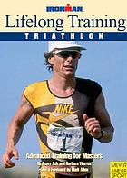 Lifelong training : triathlon. Advanced training for masters