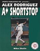Alex Rodriguez A+ shortstop