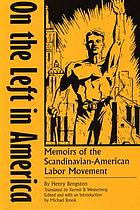On the left in America : memoirs of the Scandinavian-American labor movement