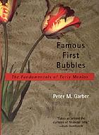 Famous first bubbles : the fundamentals of early manias