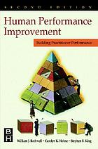 Human performance improvement : building practitioner competence