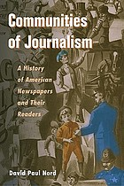 Communities of journalism : a history of American newspapers and their readers