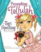 Presenting-- Tallulah
