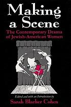Making a scene : the contemporary drama of Jewish-American women