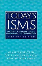 Today's isms : socialism, capitalism, fascism, communism, libertarianism