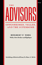 The advisors : Oppenheimer, Teller, and the superbomb