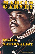 Marcus Garvey : Black nationalist