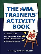 The AMA trainers' activity book a selection of the best learning exercises from the world's premiere training organization