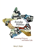 Everyday politics : reconnecting citizens and public lifeEveryday politics : the power of public work