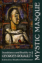 Mystic masque : semblance and reality in Georges Rouault, 1871-1958