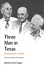 Three men in Texas : Bedichek, Webb, and Dobie : essays by their friends in the 'Texas Observer'