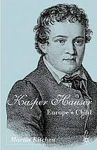 Kaspar Hauser : Europe's child