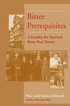 Bitter prerequisites : a faculty for survival from Nazi terror