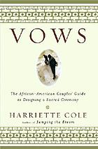 Vows : the African-American couple's guide to designing a sacred ceremony