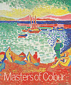 Masters of colour : Derain to Kandinsky : masterpieces from the Merzbacher Collection