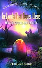 In lands that never were : tales of swords and sorcery from the Magazine of fantasy & science fiction