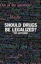 Should drugs be legalized?