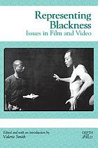 Representing Blackness : issues in film and video