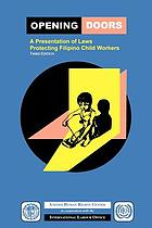 Opening doors : a presentation of laws protecting Filipino child workers
