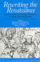 Rewriting the Renaissance : the discourses of sexual difference in early modern Europe