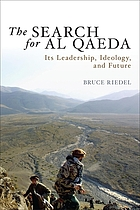 The search for al Qaeda its leadership, ideology, and futureThe search for al Qaeda its leadership, ideology, and future