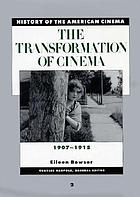 The transformation of cinema, 1907-1915History of the American cinema / 1907-1915 / Eileen Bowser