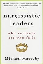 Narcissistic leaders : who succeeds and who fails