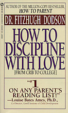 How to discipline, with love : from crib to college