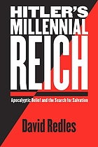 Hitler's millennial Reich : apocalyptic belief and the search for salvation