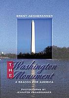 The Washington Monument : a beacon for America