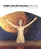 Akseli Gallen-Kallela : the spirit of Finland