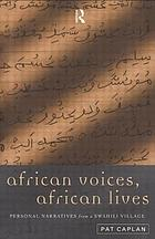 African voices, African lives : personal narratives from a Swahili village