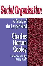 Social organization : a study of the larger mind