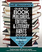 Jeff Herman's guide to book publishers, editors & literary agents : who they are, what they want, how to win them over