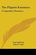 The pilgrim Kamanita. A legendary romance