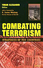 Combating terrorism : strategies of ten countries