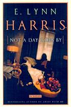 Not a day goes by : a novel