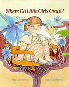 Where do little girls grow?