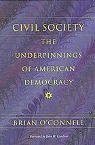 Civil society : The underpinnings of American democracy