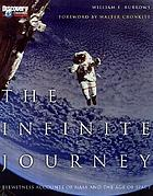 The infinite journey : eyewitness accounts of NASA and the age of space