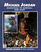 Michael Jordan : basketball to baseball and back
