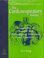 The cardiorespiratory system : integration of normal and pathological structure and function