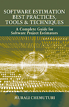 Software estimation best practices, tools & techniques a complete guide for software project estimators