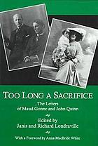Too long a sacrifice : the letters of Maud Gonne and John Quinn