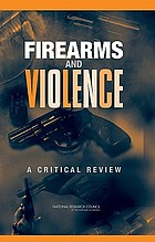 Firearms and violence : a critical review