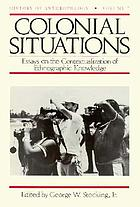 Colonial situations : essays on the contextualization of ethnographic knowledge