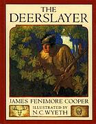 The Deerslayer : or, The first war-path