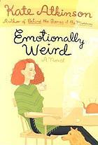 Emotionally weird : a novel