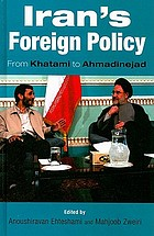 Iran's foreign policy : from Khatami to Ahmadinejad