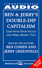 Ben & Jerry's double-dip : lead with your values and make money, too